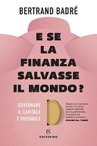 E se la finanza salvasse il mondo?