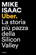 Uber - La storia più pazza della Silicon Valley [con Paola Marangon]